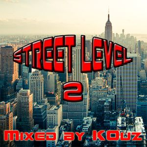 Street Level 2 - Mixed by KOuz - June 2015