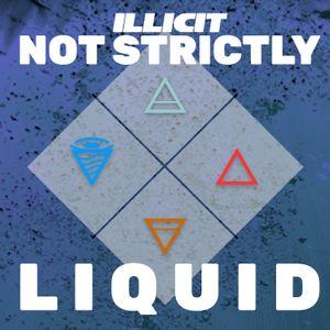 Illicit Not Strictly Liquid