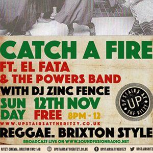 CATCH A FIRE: Reggae on Sound Fusion Radio August 2017