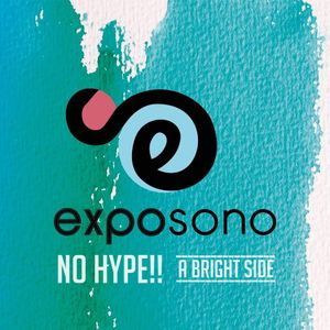 No Hype!! // A Bright Side (Exposono 2017)