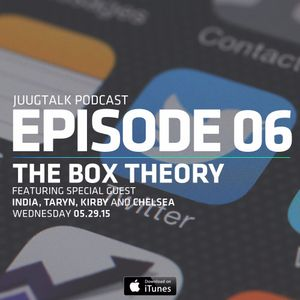 Episode 6: The Box Theory