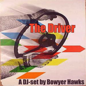 The Driver - A DJ set By Bowyer Hawks