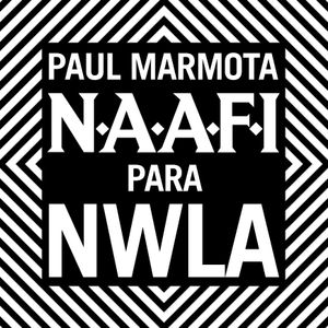 N.A.A.F.I PARA NWLA: PAUL MARMOTA