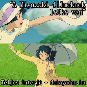 A Miyazaki-filmeknek lelke van - teljes interjú - dobayadam.hu