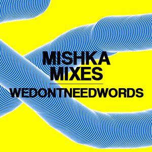 Wedontneedwords — Djuk mix