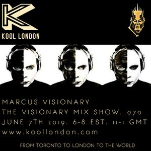 Marcus Visionary - The Visionary Mix Show 070 - Kool London - Fri June 7th 2019
