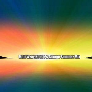 Matt Wray - House & Garage Summer Mix