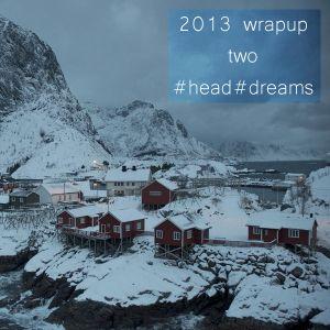 2013 wrapuptwo #head#dreams