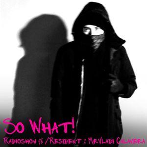So What Radioshow 96/MrVladi Calavera [2sd Resident]