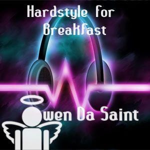 Owen Da Saint - Hardstyle For Breakfast