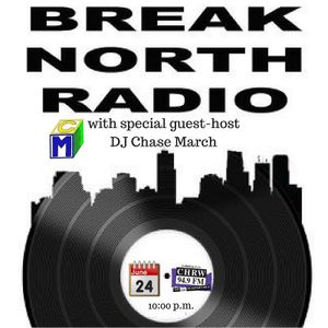 Break North Radio (Guest Host DJ Chase March) - Episode 13 - Waters Of March - June 24/2017
