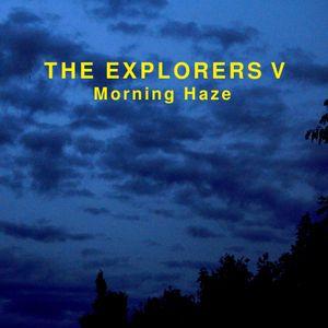 The Explorers V Morning Haze