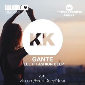 Feel It Fashion Deep 3 - Special Mix by GANTE!