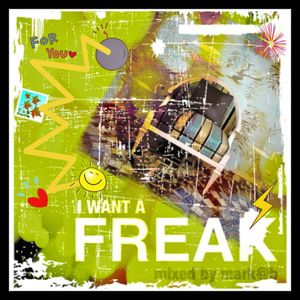 I Want a Freak