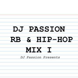 DJ Passion RB & HIP-HOP Mix I