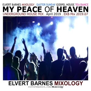 April 2019 MY PEACE OF HEAVEN Underground House (Easter Sunday Gospel House / Tea Dance) Mix
