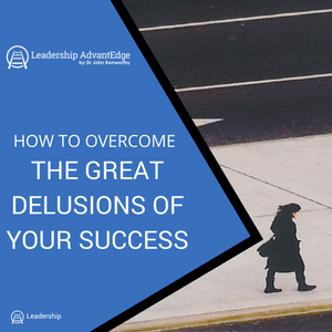 LA 033: How to Overcome the Great Delusions of Your Success