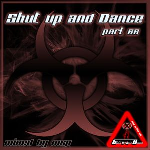 Shut up and Dance Part 66 - mixed by MSP