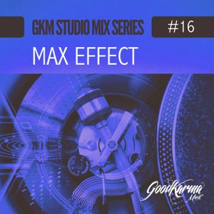 #16 Max Effect Guest Mix