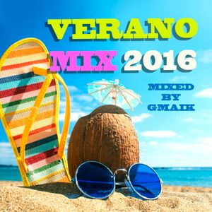 VERANO MIX 2016 (mixed by Gmaik)