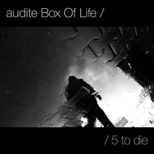 audite - Box Of Life /5 to die [dG-CAST021]