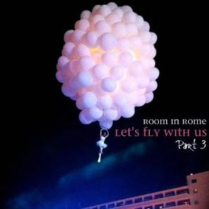 Room in Rome l Let's Fly With Us Part 3 l 2012 August Promo Mix