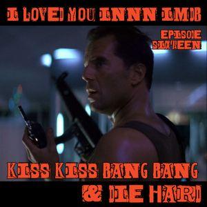 I Loved You Inn... IMDb! - Episode 016 - Kiss Kiss Bang Bang & Die Hard