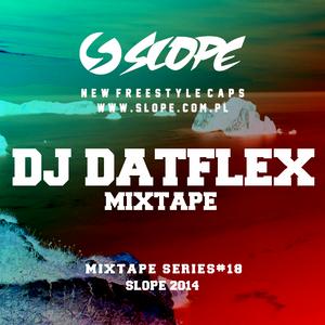 SLOPE DJ DATFLEX MIXTAPE series # 18