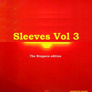 Sleeves Vol 3 -  The Steppers Edition