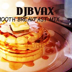 DJBVAX-SMOOTH BREAKFAST MIX