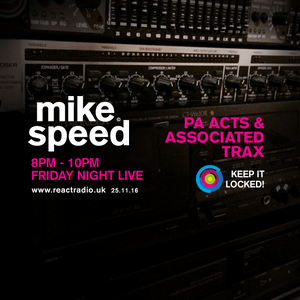 Mike Speed | React Radio Uk | 251116 | FNL | 8-10pm | 90's | PA Acts & Associated Trax | Show 021