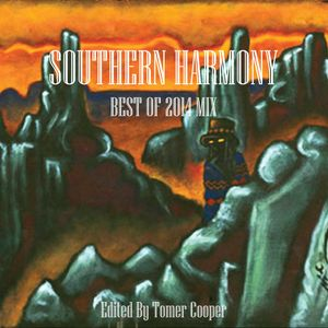 ''SOUTHERN HARMONY'' BEST OF 2014 MIX- EDITED BY TOMER COOPER