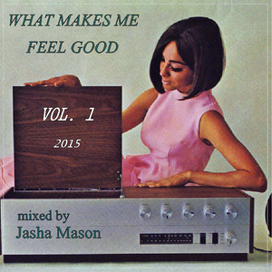 WHAT MAKES ME FEEL GOOD 2015 VOL. 1