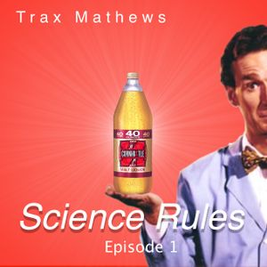 Science Rules Ep. 1 (Bird's the Word)