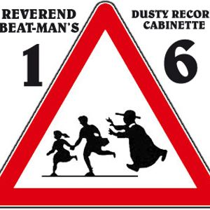 REVEREND BEAT-MAN'S DUSTY RECORD CABINET  VOL16