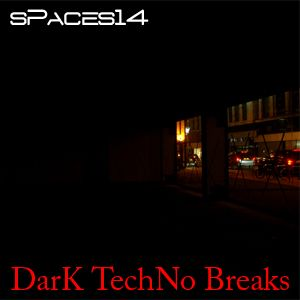 sPaces14 - Dark Techno Breaks