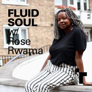 Fluid Soul with Rose - 9 August 2018