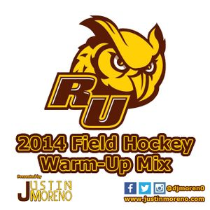 Rowan University Field Hockey's Official 2014 Warm-Up Mix