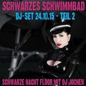 Schwarzes Schwimmbad: Schwarze Nacht Floor - Teil 2 - DJ Jochen 24.10.15