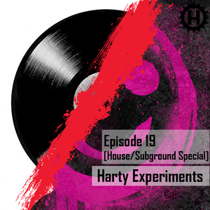 Harty - Experiment 19 (House/Subground Special)