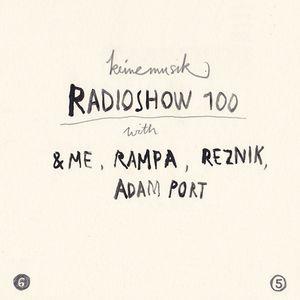 &ME, Rampa, Reznik, Adam Port - Keinemusik Radio Show 100