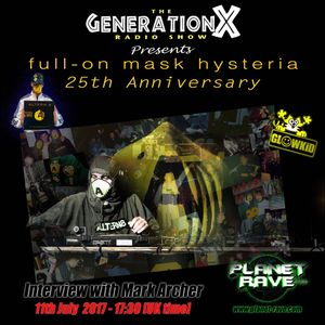 GLOWKiD pres. 'FULL ON MASK HYSTERIA Special' w/ Mark Archer Interview @ Planet Rave (11JUL.2017)