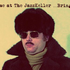 """Meet me at the JazzKeller - Bring Jazz..."""