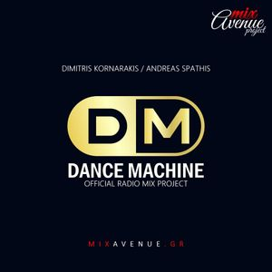 Dance Machine (Official Radio Project) Demo By Dj Andreas Spathis/Dimitris Kornarakis