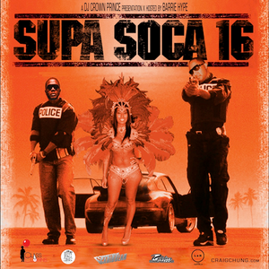 dj crown prince - Supa Soca Vol 16