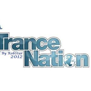 Trance Nation 2012 Mix By ***Dj RobStar***