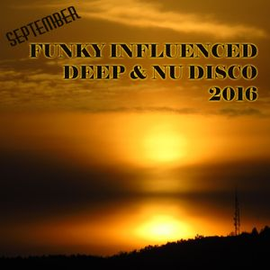 FUNKY INFLUENCED DEEP & NU DISCO MIX 2016
