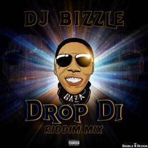 DJ Bizzle - Drop Di Riddim Mix