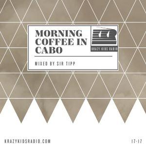 KRAZY KIDS RADIO: MORNING COFFEE IN CABO