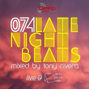 Late Night Beats by Tony Rivera - Episode 074 - Live @ Republica Sur, Cuenca, Ecuador